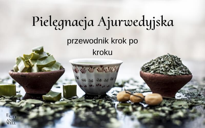 zioła do ajurwedyjskiej pielęgnacji twarzy