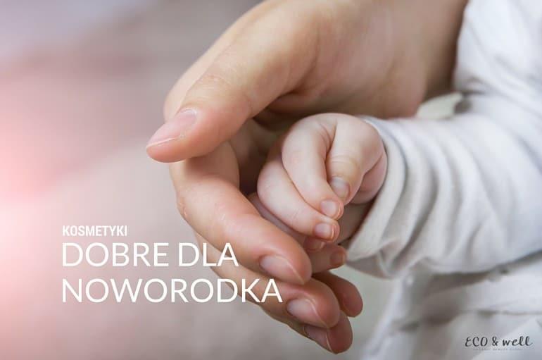 dobre kosmetyki dla noworodka, oleje w pielęgnacji najmłodszych